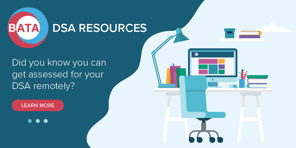 DSA resources! Did you know you can get assessed for your DSA remotely?