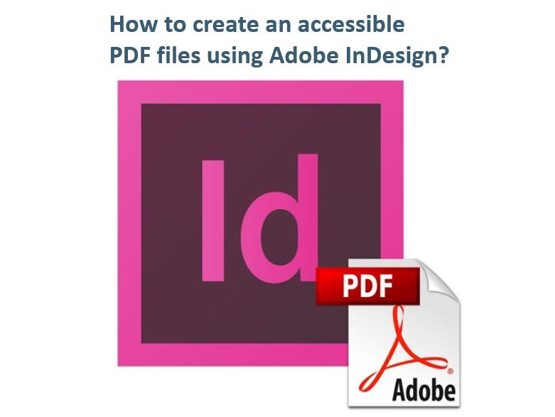 How to create an accessible PDF files using Adobe InDesign?