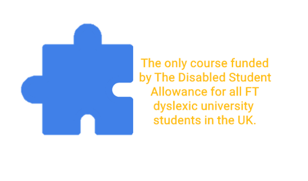 The only course funded by the Disabled Student Allowance for all FT dyslexic university students in the UK