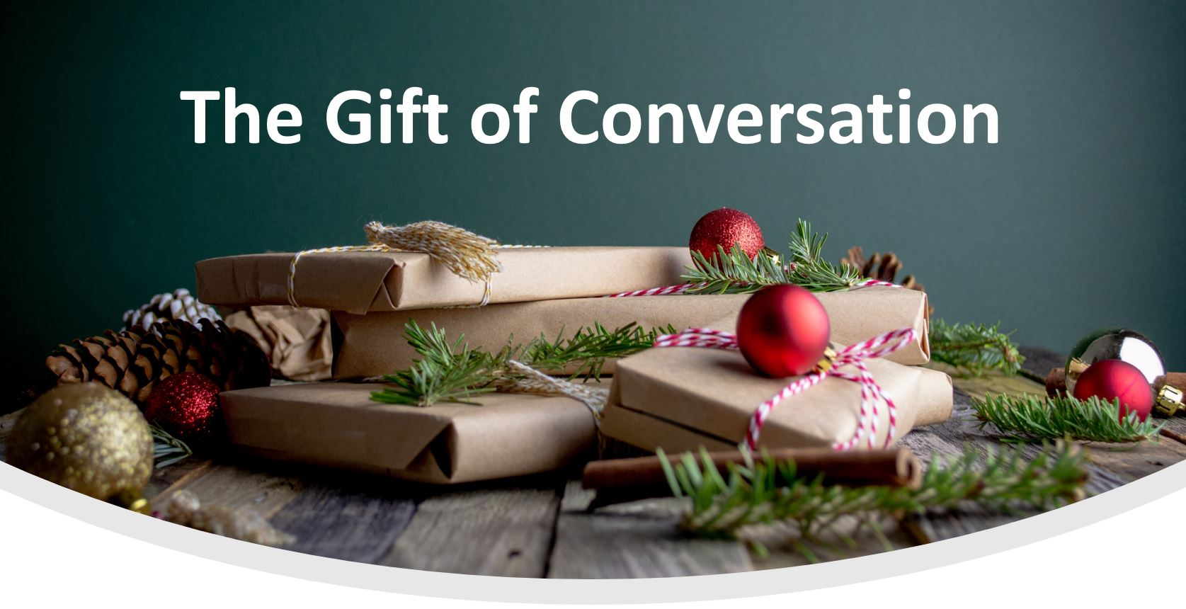 a Christmas background which says The gift of conversation